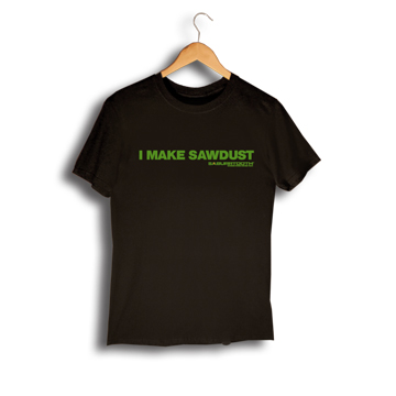 """I Make Sawdust"" T-shirt Black"